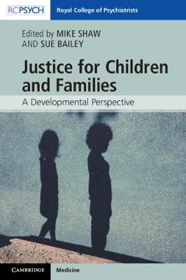 Justice for Children and Families: A Developmental Perspective