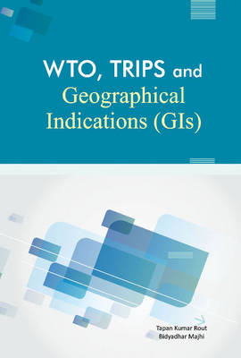 WTO, TRIPS & Geographical Indications.. Cover
