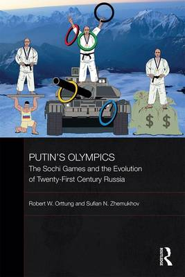 The Putin's Olympics: The Sochi Games and the Evolution of Twenty-First Century Russia