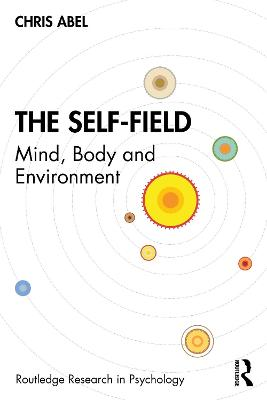 The Self-Field: Mind, Body and Environment