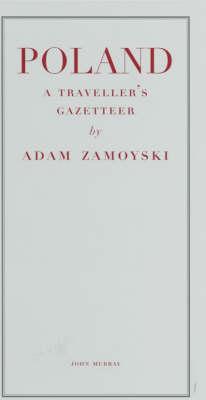 Poland Traveller's Gazetteer by Adam Zamoyski