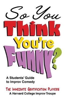 So You Think You're Funny?: A Student's.. Cover