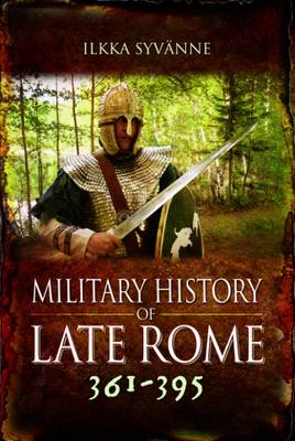 The Military History of Late Rome AD 361-395