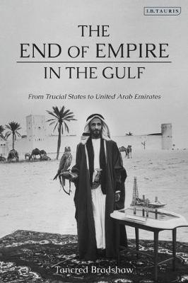 The End of Empire in the Gulf: From.. Cover