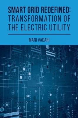 Smart Grid Redefined: The Transformed Electric Utility