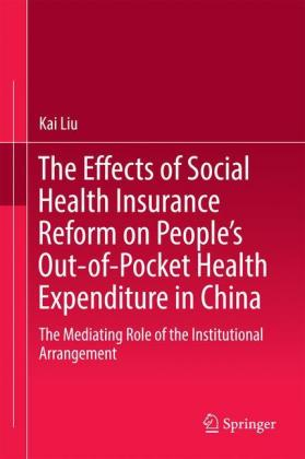 The Effects of Social Health Insurance Reform on People's Out-of-Pocket Health Expenditure in China: The Mediating Role of the Institutional Arrangement