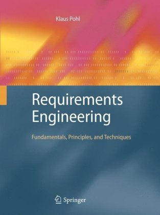 Requirements Engineering: Fundamentals, Principles, and Techniques