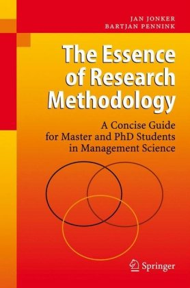 The Essence of Research Methodology: A Concise Guide for Master and PhD Students in Management Science
