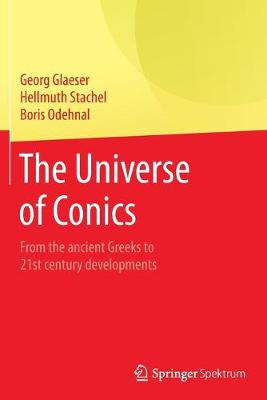 The Universe of Conics: From the ancient Greeks to 21st century developments