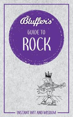Bluffer's Guide to Rock: Instant wit and wisdom
