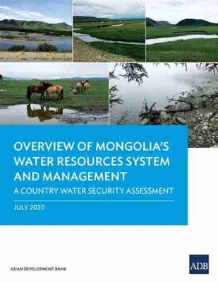 Overview of Mongolia's Water Resources System and Management: A Country Water Security Assessment