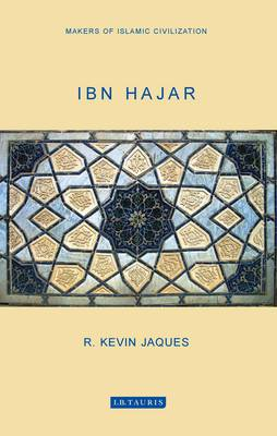 Ibn Hajar: Makers of Islamic Civilization Cover