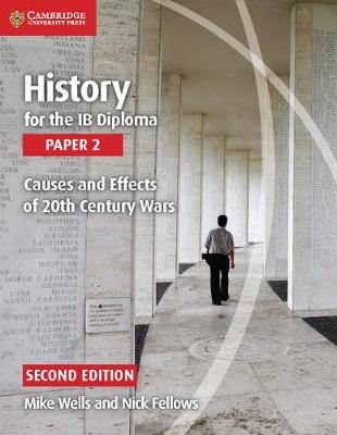 History for the IB Diploma Paper 2: Causes and Effects of 20th Century Wars: History for the IB Diploma Paper 2 Causes and Effects of 20th Century Wars Paper 2