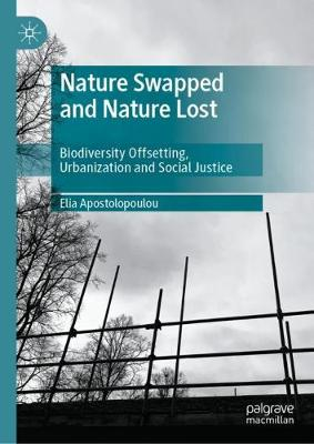 Nature Swapped and Nature Lost: Biodiversity Offsetting, Urbanization and Social Justice