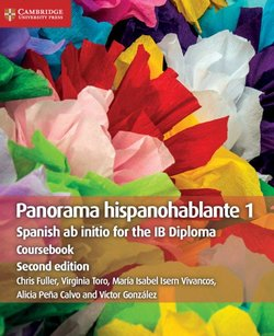 Panorama Hispanohablante 1 Coursebook: Spanish ab initio for the IB Diploma