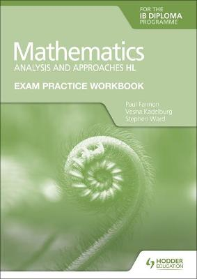 Exam Practice Workbook for Mathematics for the IB Diploma: Analysis and approaches HL
