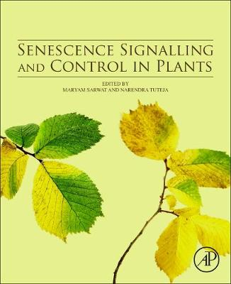 Senescence Signalling and Control in Plants