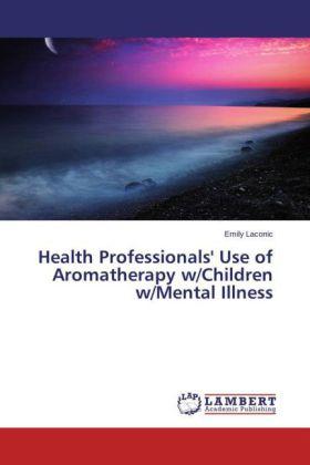 Health Professionals' Use of Aromatherapy w/Children w/Mental Illness