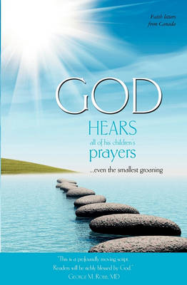 God Hears All of His Children's Prayers