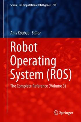 Robot Operating System (ROS): The Complete Reference (Volume 3)