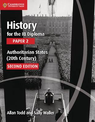 History for the IB Diploma Paper 2 Authoritarian States (20th Century): History for the IB Diploma Paper 2 Authoritarian States (20th Century) Paper 2