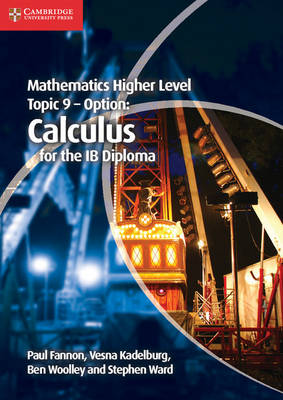 IB Diploma: Mathematics Higher Level for the IB Diploma Option Topic 9 Calculus