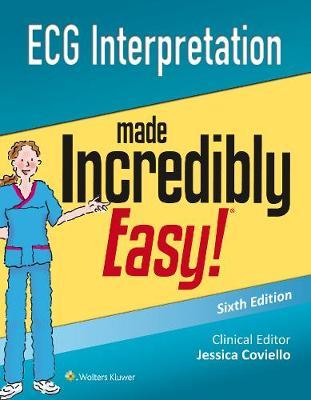 ECG Interpretation Made Incredibly Easy