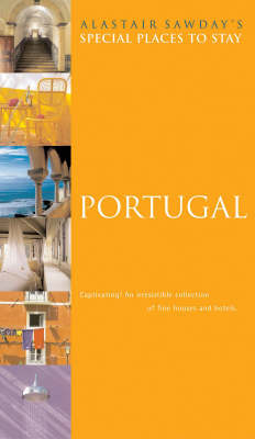 Portugal Alastair Sawday's Guide to Places to Stay