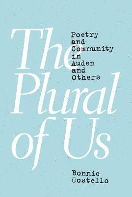 The Plural of Us: Poetry and Community in Auden and Others