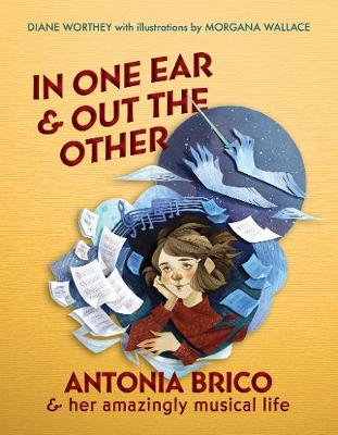 In One Ear & Out the Other: Antonia Brico and her Amazingly Musical Life