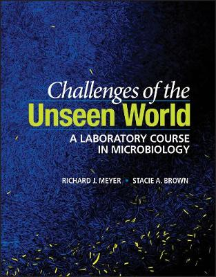Challenges of the Unseen World: A Laboratory Course in Microbiology