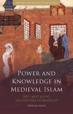 Power and Knowledge in Medieval Islam:.. Cover