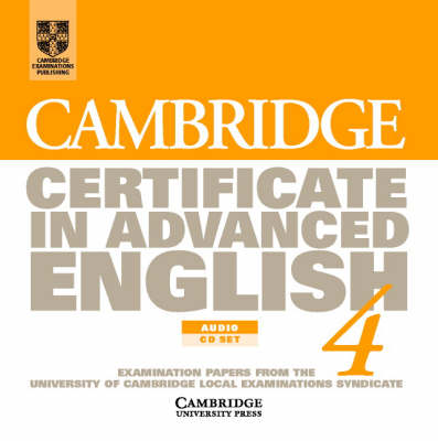 Cambridge Certificate in Advanced English 4 Audio CD Set (2 CDs): Examination Papers from the University of Cambridge Local Examinations Syndicate