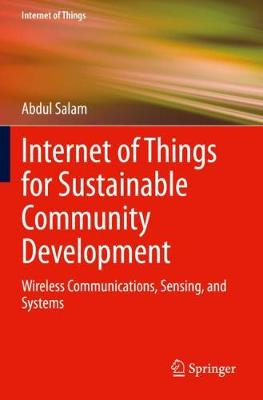 Internet of Things for Sustainable Community Development: Wireless Communications, Sensing, and Systems