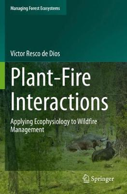 Plant-Fire Interactions: Applying Ecophysiology to Wildfire Management