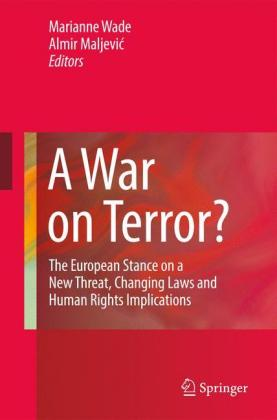A War on Terror?: The European Stance on a New Threat, Changing Laws and Human Rights Implications