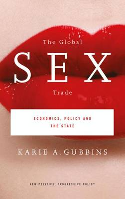 The Global Sex Trade: Economics, Policy.. Cover