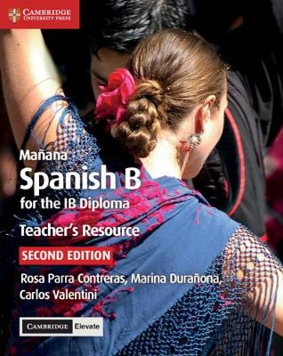 Manana Spanish for the IB Diploma Teacher's Resource with Cambridge Elevate