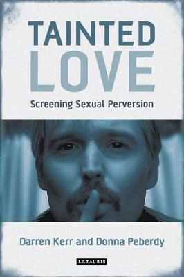 Tainted Love: Screening Sexual Perversion Cover