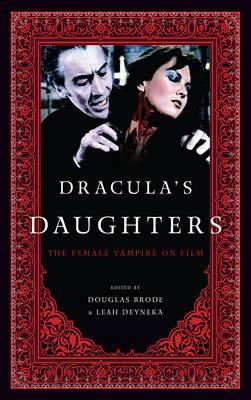 Dracula's Daughters: The Female Vampire on Film