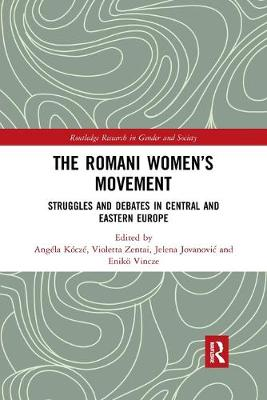 The Romani Women's Movement: Struggles and Debates in Central and Eastern Europe
